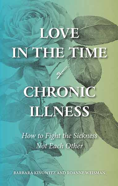 Love in the Time of Chronic Illness: How to Fight the Sickness, Not Each Other